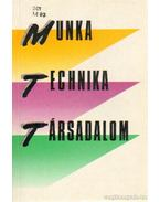 Munka - Technika - Társadalom