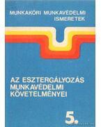 Az esztergályozás munkavédelmi követelményei 5.