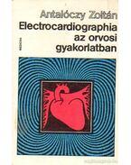 Electrocardiographia az orvosi gyakorlatban