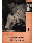 Nahaufnahmen- näher betrachtet / Közelkép - közelebről nézve