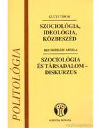 Szociológia, ideológia, közbeszéd - Szociológia és társadalomdiskurzus