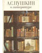 Puskin az irodalomról (orosz nyelvű)