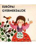 Európai gyermekdalok I.