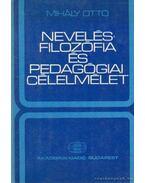Nevelésfilozófia és pedagógiai célelmélet