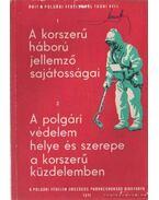 A korszerű háború jellemző sajátosságai - A polgári védelem helye és szerepe a korszerű küzdelemben