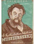 A halhatatlan dilettáns Musszorgszkij élete, művészete és művei