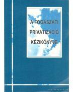 A fogászati privatizáció kézikönyve