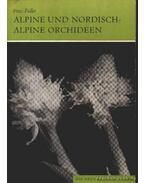 Alpine und nordisch- alpine Orchideen (Az alpesi és az észak-alpesi orchideák)
