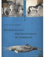 Rückbildungserscheinungen im Tierreich