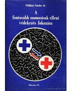 A fontosabb zoonosisok elleni védekezés fokozása (dedikált)