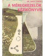 Méregkezelők kézikönyve - Nagy Tibor