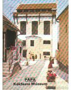 Pápa - Kékfestő Múzeum