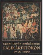Szent István emlékezete falikárpitokon 1938-2000