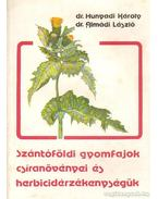 Szántóföldi gyomfajok csíranövényei és herbicidérzékenységük