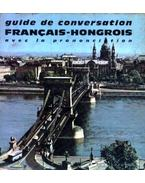 Guide de Conversation Francais-Hongrois - avec la prononciation