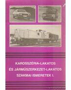 Karosszéria-lakatos és járműszerkezet-lakatos szakmai ismeretek I