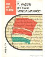 Mit kell tudni a magyar ifjúsági mozgalmakról?