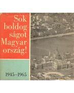 Sok boldogságot Magyarország 1945-1965