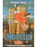 Uzsoracivilizáció III. kötet (dedikált)