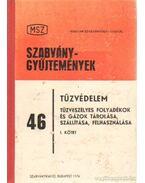 Tűzvédelem - Tűzveszélyes folyadékok és gázok tárolása, szállítása, felhasználása I. kötet