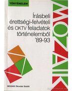 Írásbeli érettségi-felvételi és OKTV feladatok történelemből '89-93