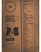 Slovensky nemecky madarsky za 24 hodín