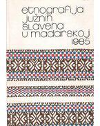 Etnolgrafija Ju¾nih Slavena u Maðarskoj - A magyarországi délszlávok néprajza