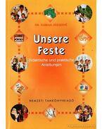 Unsere Feste im Kindergarden, in der Schule, zu Hause / Mi erősségunk az ovodában, az iskolában, és otthon