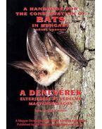 A Handbook for the Conservation of Bats in Hungary- A denvérek elterjedése és védelme Magyarországon