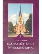 Jászkarajenő egyháztörténete és vértanú papjai
