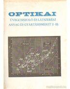 Optikai üvegcsiszoló és látszerész anyag és gyártásismeret II-III.