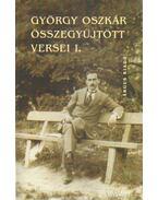 György Oszkár összegyűjtött versei I.