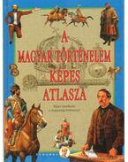 A magyar történelem képes atlasza