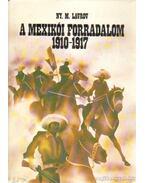 A mexikói forradalom 1910-1917