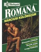 Elveszett emlékek - Őseink jogán - A nagy feladvány - Romana Márciusi különszám 1995/2.