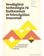 Vendéglátó technológia IV. - Ételkészítési és felszolgálási ismeretek