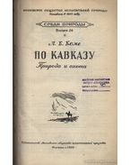 Természet és vadászat a Kaukázusban (По Кавказу Природа и охота)