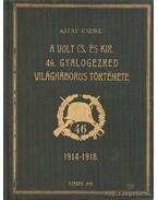 A volt cs. és kir. 46. gyalogezred világháborús története 1914-1918 I-II. kötet