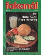 Fakanál 1993/4. - 101 hústalan ételrecept