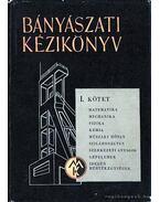 Bányászati kézikönyv I. kötet