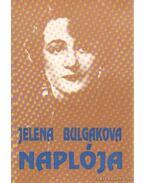Jelena Szergejevna Bulgakova Naplója 1933-1940; Feljegyzésekkel, levelekkel 1943-1970