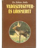 Vadászfegyver- és lőismeret első kötet