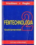 Fémtechnológia szakismeretek 2.
