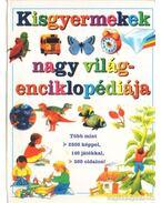 Kisgyermekek nagy világenciklopédiája