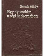 Egy nyomdász a régi hadseregben (minikönyv)