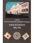 A 100 éves Péch Antal Bányaipari Aknászképző Technikum jubileumi évkönyve 1896-1996 (dedikált)