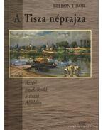A Tisza néprajza