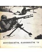 Honvédelmünk, hadseregünk '78