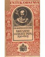 Nagy Szent I. Gergely pápa 590-604