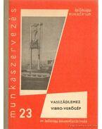Vaszádlemez - Vibro-verőgép